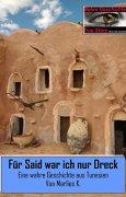 Buchdeckel von Für Said war ich nur Dreck: Eine wahre Geschichte aus Tunesien (True Story - Wahre Geschichte 12)