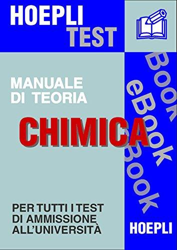 Chimica - Manuale di teoria: Per tutti i test di ammissione all'università