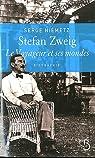 Stefan Zweig : Le voyageur et ses mondes
