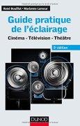 Livres Couvertures de Guide pratique de l'éclairage - 5e éd. - Cinéma, télévision, théâtre: Cinéma - Télévision - Théâtre