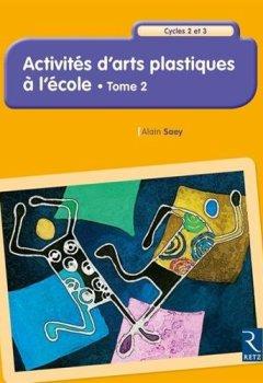 Livres Couvertures de Activités d'arts plastiques à l'école - Tome 2 (2)