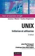 Unix, Initiation et utilisation : Cours et exercices corrigés