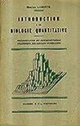 Introduction à la biologie quantitative - Présentation et interprétation statistique des données numériques - préface de Georges Darmois