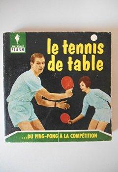 Livres Couvertures de Le tennis de table Du ping pong à la compétition 1961 / Collectif / Réf40488