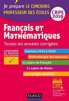 Livres Couvertures de Français et mathématiques - Toutes les annales corrigées - CRPE 2019 - Sessions 2015 à 2018