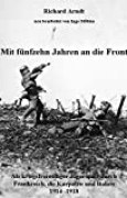 Mit fünfzehn Jahren an die Front: Als kriegsfreiwilliger Jäger quer durch Frankreich, die Karpaten und Italien 1914- 1918