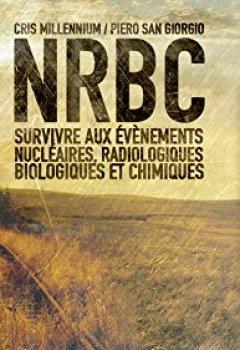 Livres Couvertures de NRBC : survivre aux événements nucléaires, radiologiques, biologiques et chimiques