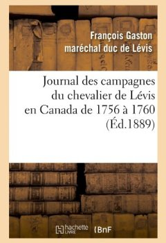 Livres Couvertures de Journal des campagnes du chevalier de Lévis en Canada de 1756 à 1760 (Éd.1889)
