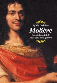Livres Couvertures de Molière, que diable allait-il faire dans cette galère ? (Poche)