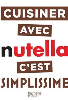 Livres Couvertures de Cuisiner avec Nutella c'est Simplissime