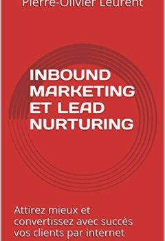 Livres Couvertures de Inbound marketing et lead nurturing :: Attirez mieux et convertissez avec succès vos clients par internet