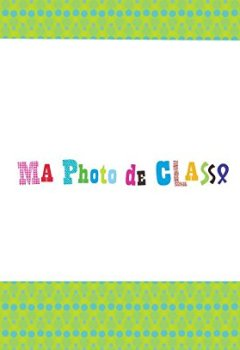 Livres Couvertures de Mon album photos de classe - Maternelle/Primaire - édition 2018