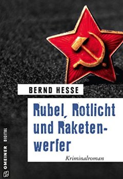 Cover von Rubel, Rotlicht und Raketenwerfer: Kriminalroman (Kriminalromane im GMEINER-Verlag)