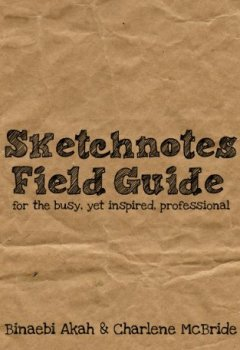 Livres Couvertures de Sketchnotes Field Guide for the Busy Yet Inspired Professional (English Edition)