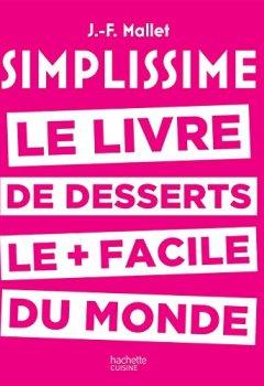 Livres Couvertures de Simplissime desserts: Le livre de desserts les + faciles du monde