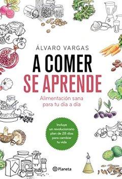 Portada del libro deA comer se aprende: Alimentación sana para tu día a día