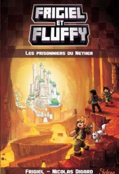 Livres Couvertures de Frigiel et Fluffy, tome 2 : Les prisonniers du Nether (2)