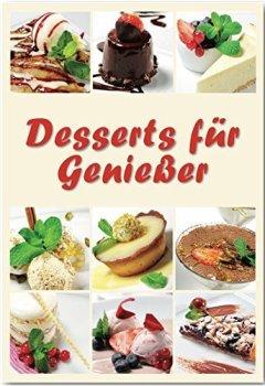 Buchdeckel von Desserts für Geniesser Rezepte geeignet für den Thermomix: der krönende Abschluss für Ihr Menü