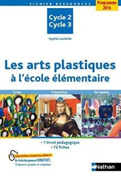 Livres Couvertures de Les arts plastiques à l'école élémentaire