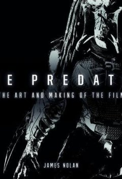 Livres Couvertures de The Predator: The Art and Making of the Film