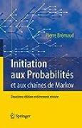 Initiation aux Probabilités: et aux chaînes de Markov