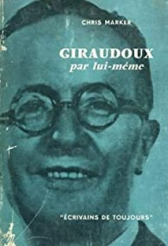 Livres Couvertures de Giraudoux par lui-même - collection ecrivains de toujours n°8