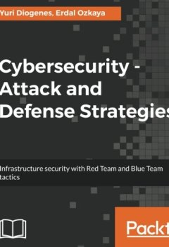 Livres Couvertures de Cybersecurity – Attack and Defense Strategies: Infrastructure security with Red Team and Blue Team tactics