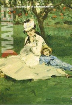 Livres Couvertures de Manet et les origines de l'impressionnisme : Edgar Degas, Henri Fantin-Latour, Claude Monet, Jean Frédéric Bazille, Berthe Morisot, Pierre-Auguste Renoir, Eva Gonzalès