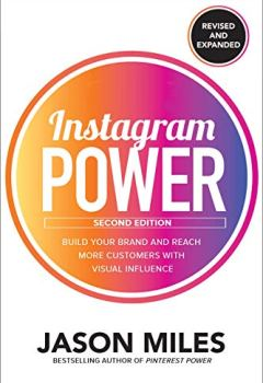 Livres Couvertures de Instagram Power: Build Your Brand and Reach More Customers With the Power of Pictures