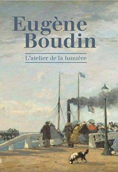 Livres Couvertures de Eugène Boudin : L'atelier de lumière