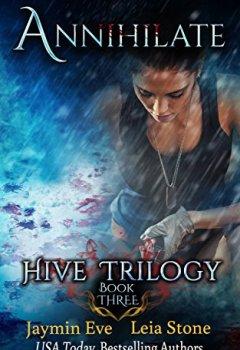 Buchdeckel von Annihilate (Hive Trilogy Book 3) (English Edition)