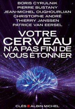 Livres Couvertures de Votre cerveau n'a pas fini de vous étonner