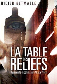 Livres Couvertures de La Table des reliefs: Une enquête du commissaire Alceste Proust