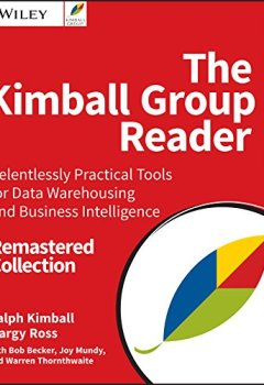 Livres Couvertures de The Kimball Group Reader: Relentlessly Practical Tools for Data Warehousing and Business Intelligence Remastered Collection