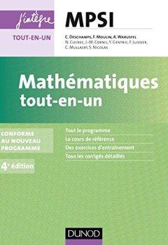 Livres Couvertures de Mathématiques tout-en-un MPSI - 4e éd. : conforme au nouveau programme (Concours Ecoles d'ingénieurs)