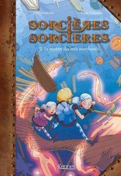 Livres Couvertures de SORCIERES SORCIERES BD T03: Le mystère des trois marchands