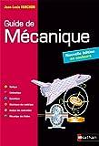 Guide De Mécanique  BTS - DUT - Licence - Classes Prépas PTSI Et TSI