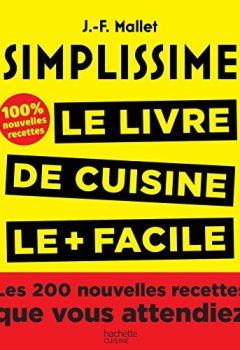 Livres Couvertures de Simplissime, Les 200 nouvelles recettes que vous attendiez: 100% inédit
