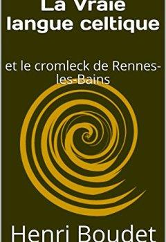 Livres Couvertures de La Vraie langue celtique: et le cromleck de Rennes-les-Bains
