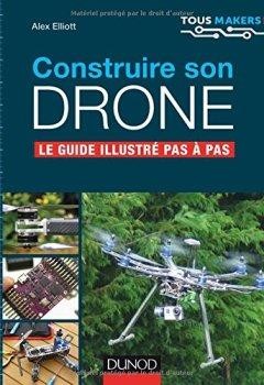 Livres Couvertures de Construire son drone - Le guide illustré pas à pas