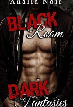 Livres Couvertures de Black Room, Dark Fantasies: LUI: (Nouvelle Érotique, Fantasmes, Domination, Interdit, Tabou)