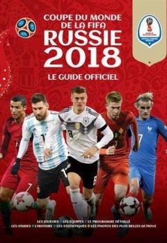 Livres Couvertures de FIFA COUPE DU MONDE FOOTBALL RUSSIE 2018 ( Le Guide Officiel)