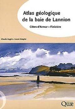 Atlas Géologique De La Baie De Lannion: Côtes D'Armor, Finistère