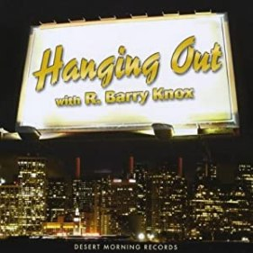 R. Barry Knox – Hanging Out