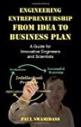 Engineering Entrepreneurship from Idea to Business Plan: A Guide for Innovative Engineers and Scientists by Paul Swamidass (2016-10-26)