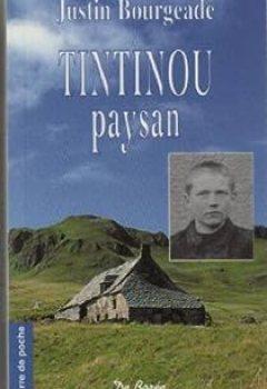 Livres Couvertures de Tintinou, paysan d'Auvergne : scènes vécues de la vie rurale sur les hauts plateaux du Cantal