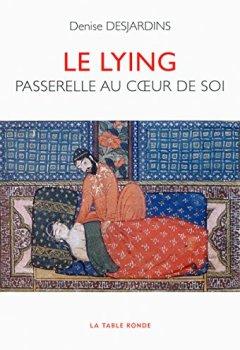 Livres Couvertures de Le lying: Passerelle au cœur de soi