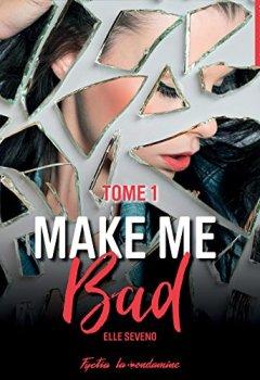 Livres Couvertures de Make me bad - tome 1