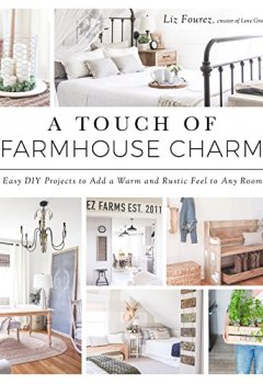Livres Couvertures de A Touch of Farmhouse Charm: Easy DIY Projects to Add a Warm and Rustic Feel to Any Room
