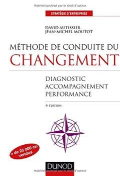 Livres Couvertures de Méthode de conduite du changement - 4e éd. - Diagnostic, Accompagnement, Performance
